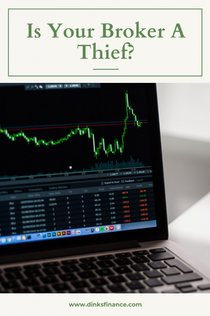 Is Your Broker A Thief?