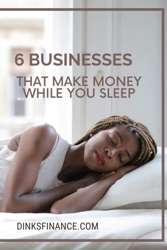 Businesses That Make Money While You Sleep