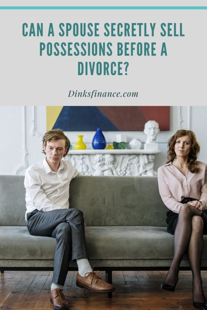 Selling Possessions Before a Divorce