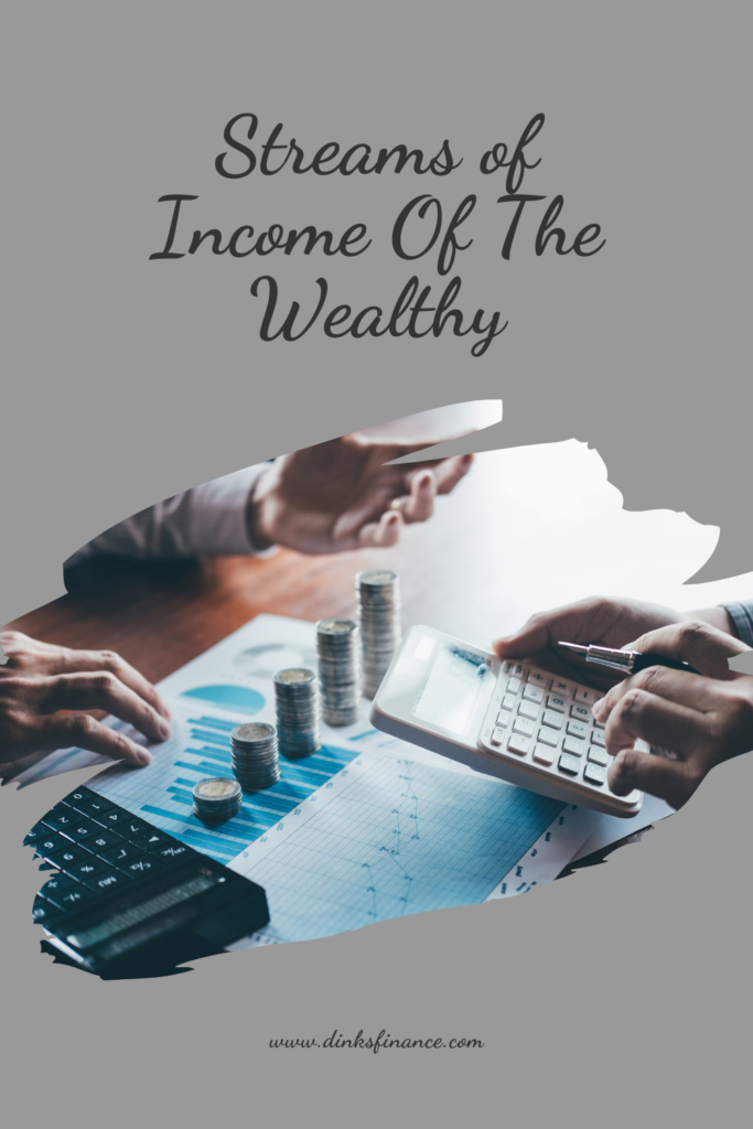 Streams of Income Of The Wealthy