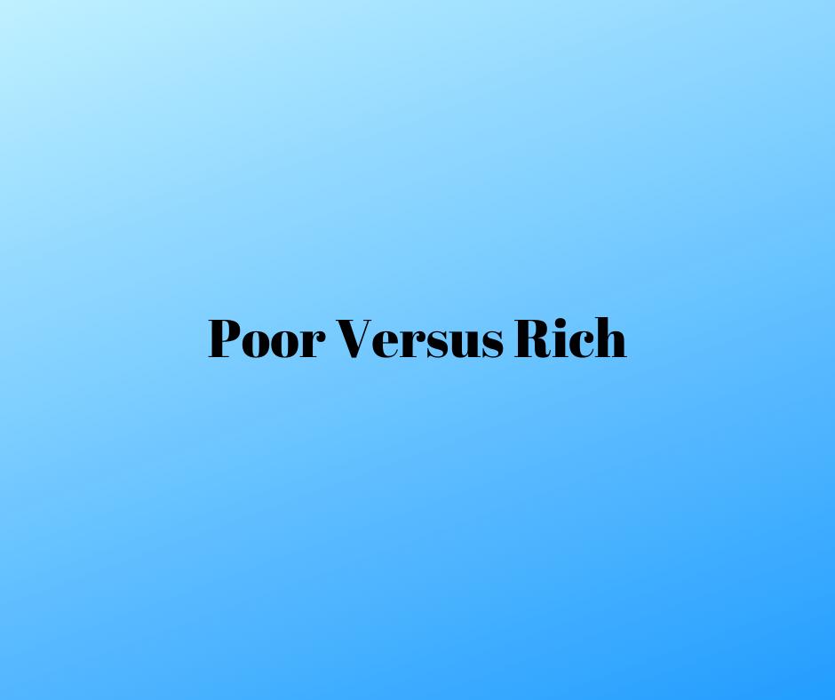 poor versus rich