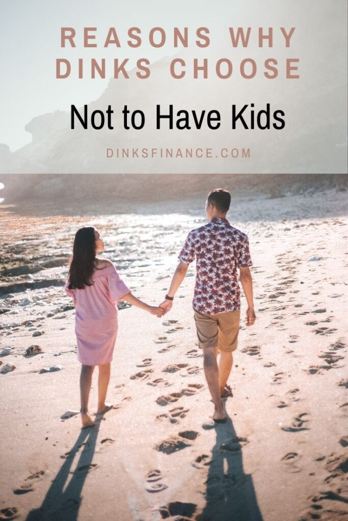 Why DINKS Choose Not to Have Kids
