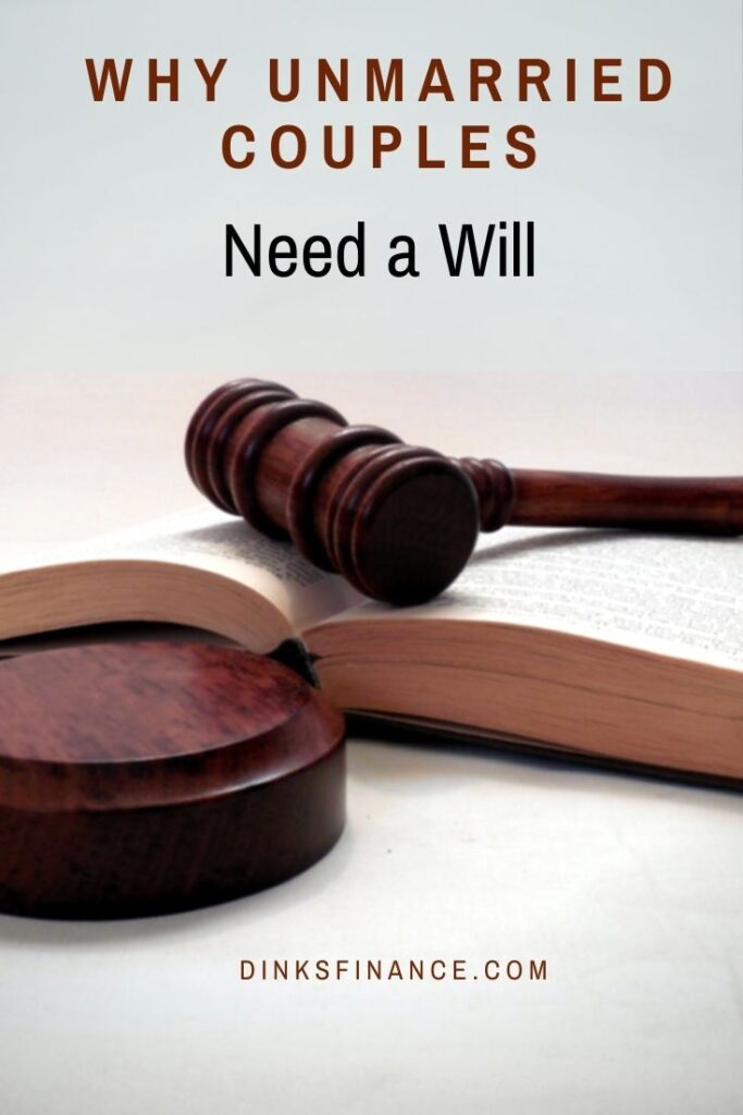 Reasons Why Unmarried Couples Need a Will