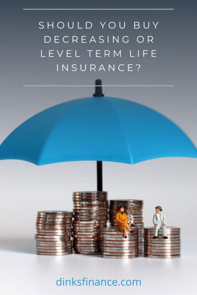 Buy Decreasing or Level Term Life Insurance