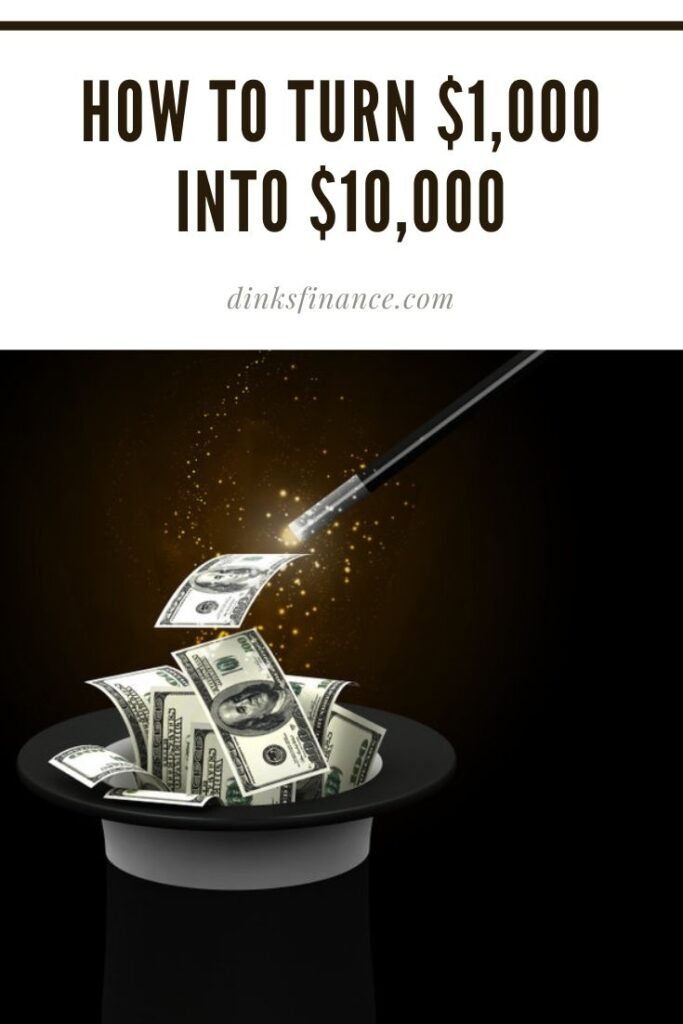 How to Turn $1000 into $10 000